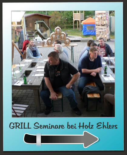 GRILL Seminare bei Holz Ehlers